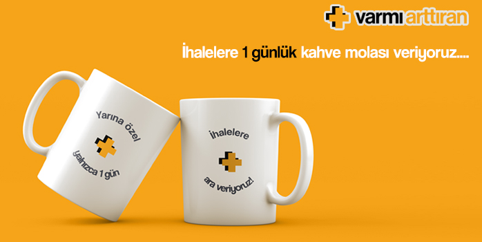 İhalelere bir günlük kahve molası veriyoruz...