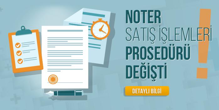 Noter satış işlemleri prosedürü 15.02.2016 tarihinden itibaren değişmiştir.
